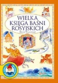 Wielka księga baśni rosyjskich - Marcin Przewoźniak