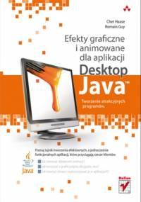 Efekty graficzne i animowane dla aplikacji Desktop Java. Tworzenie atrakcyjnych programów - Haase Chet, Guy Romain