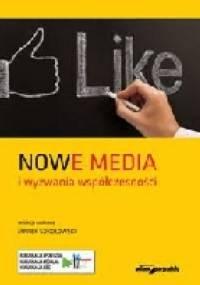 Nowe media i wyzwania współczesności - Marek Sokołowski
