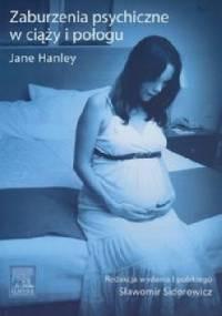 Zaburzenia psychiczne w ciąży i połogu - Jane Hanley