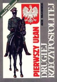 Pierwszy Ułan Drugiej Rzeczypospolitej - Jacek M. Majchrowski