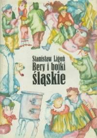 Bery i bojki śląskie - Stanisław Ligoń
