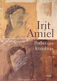 Podwójny krajobraz - Irit Amiel