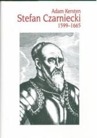 Stefan Czarniecki 1599-1665 - Adam Kersten