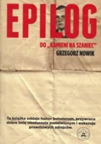 """Epilog do """"Kamieni na szaniec"""" - Grzegorz Nowik"""