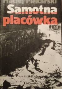 Samotna Placówka - Maciej Piekarski