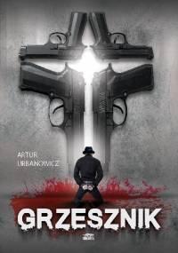 Grzesznik - Artur Urbanowicz