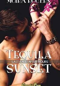 Tequila Sunset - Moira Rogers