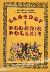 Legendy i podania polskie - Jan Tyszkiewicz, Marian Orłoń