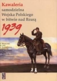 Kawaleria samodzielna Wojska Polskiego w bitwie nad Bzurą 1939 - praca zbiorowa