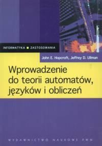 Wprowadzenie do teorii automatów, języków i obliczeń - Jeffrey D. Ullman, John E. Hopcroft