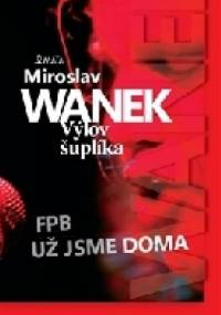Výlov šuplíka - Miroslav Wanek