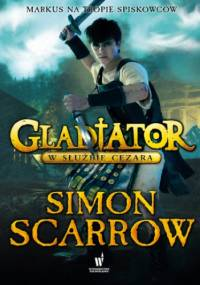 Gladiator (Tom 2). Gladiator. W służbie Cezara - Simon Scarrow