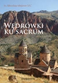 Wędrówki ku sacrum - ks. Mirosław Mejzner SAC