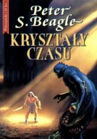 Kryształy czasu - Peter S. Beagle