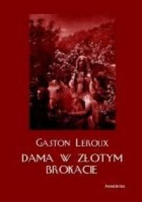 Dama w złotym brokacie - Gaston Leroux