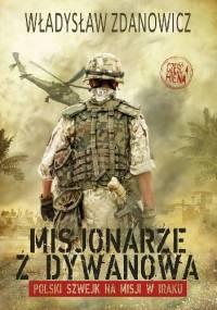 Misjonarze z Dywanowa. Polski szwejk na misji w Iraku, cz. 4 - Hiena - Władysław Zdanowicz