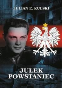 Julek Powstaniec - Julian Eugeniusz Kulski