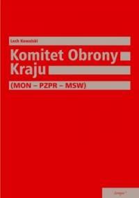 Komitet Obrony Kraju (MON – PZPR – MSW) - Lech Kowalski