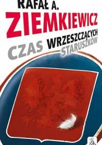Czas wrzeszczących staruszków - Rafał A. Ziemkiewicz