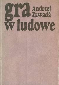 Gra w ludowe. Nurt chłopski w prozie współczesnej a kultura ludowa - Andrzej Zawada (krytyk literacki)