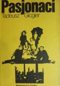 Pasjonaci - Tadeusz Gicgier
