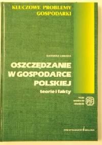 Oszczędzanie w gospodarce polskiej. Teorie i Fakty - Barbara Liberda