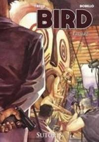 Bird, t.1: Tatuaż - Carlos Trillo, Juan Bobillo