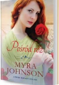 Pośród róż - Myra Johnson
