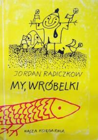 My, wróbelki - Jordan Radiczkow