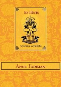 Ex libris. Wyznania czytelnika - Anne Fadiman