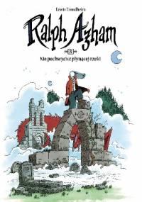 Ralph Azham #08: Nie pochwycisz płynącej rzeki - Lewis Trondheim