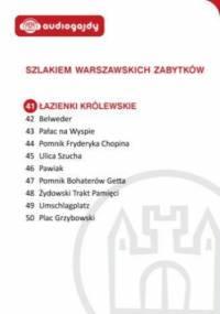 Łazienki Królewskie. Szlakiem warszawskich zabytków - Ewa Chęć