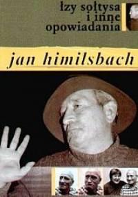 Łzy sołtysa i inne opowiadania - Jan Himilsbach