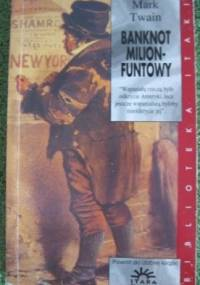 Banknot milionfuntowy i inne opowiadania - Mark Twain