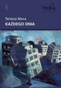 Każdego dnia - Terézia Mora