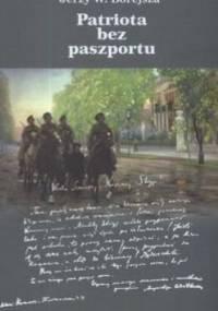 Patriota bez paszportu - Jerzy Wojciech Borejsza