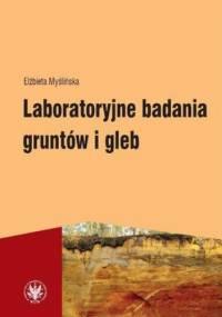 Laboratoryjne badania gruntów i gleb - Elżbieta Myślińska