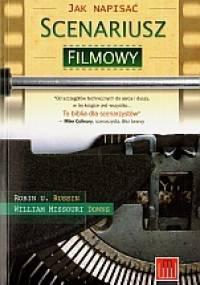 Jak napisać scenariusz filmowy - Robin U. Russin, William Missouri Downs