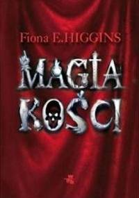 Magia kości - Fiona E. Higgins