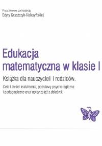 Edukacja matematyczna w klasie I - Edyta Gruszczyk-Kolczyńska