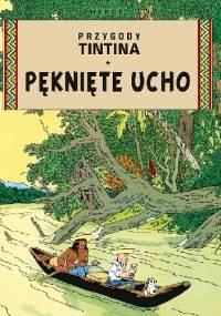 Przygody TinTina 6 - Pęknięte ucho - Hergé