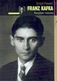 Franz Kafka: koszmar rozumu - Ernst Pawel