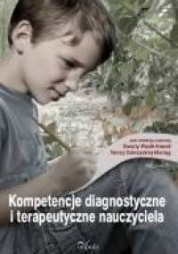 Kompetencje diagnostyczne i terapeutyczne nauczyciela - Danuta Wosik-Kowala