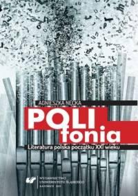 Polifonia. Literatura polska początku XXI wieku - Agnieszka Nęcka