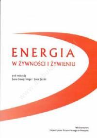 Energia w żywności i żywieniu - Jan Gawęcki