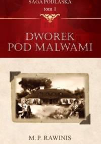 Dworek pod malwami - Marian Piotr Rawinis
