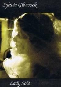 Lady solo - Sylwia Gibaszek