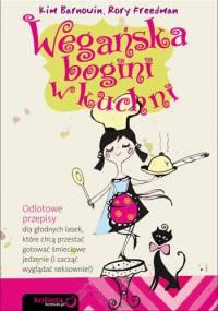 Wegańska bogini w kuchni - Kim Barnouin, Rory Freedman
