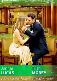 Poker z rosyjskim księciem, Miesiąc w Wenecji - Trish Morey, Jennie Lucas